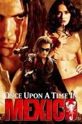 Nonton Film Once Upon a Time in Mexico (2003) Sub Indo